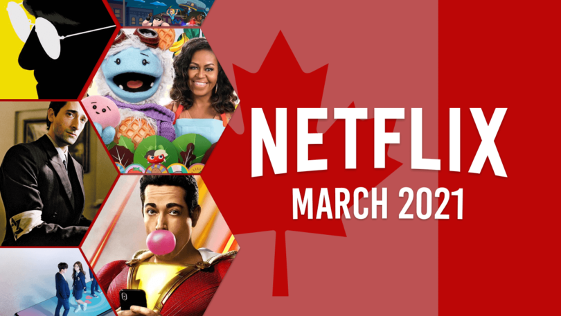 netflix coming soon CAN march 2021