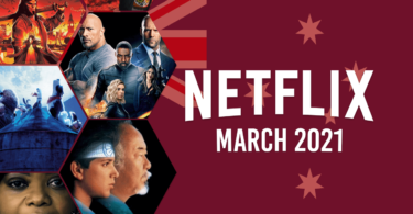 netflix coming soon aus march 2021 1