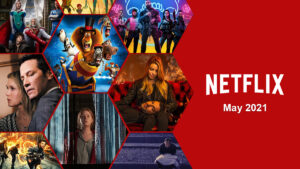 whats coming to netflix in may 2021