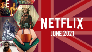 netflix coming soon uk june 2021